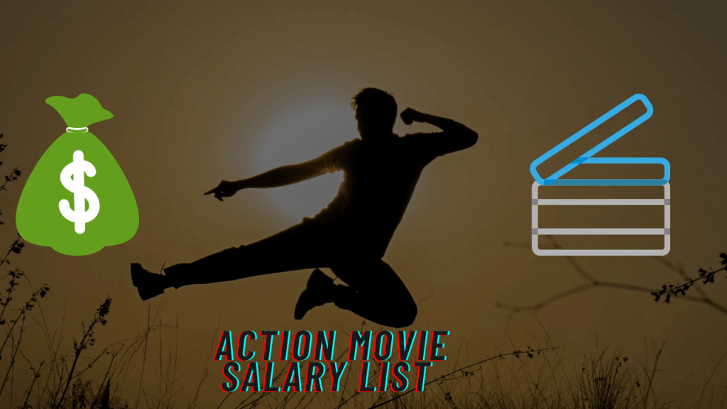 Action movie salary list